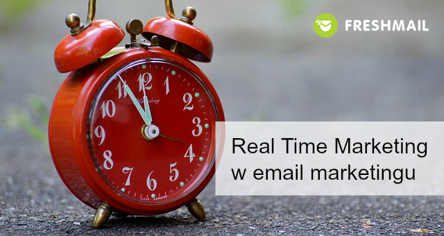 Real Time Marketing w email marketingu