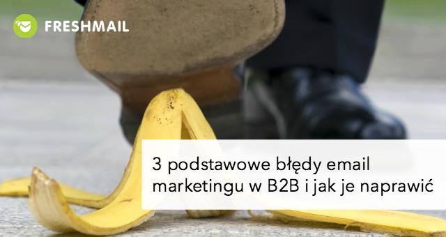 3 podstawowe bledy email marketingu w B2B i jak je naprawic - mini