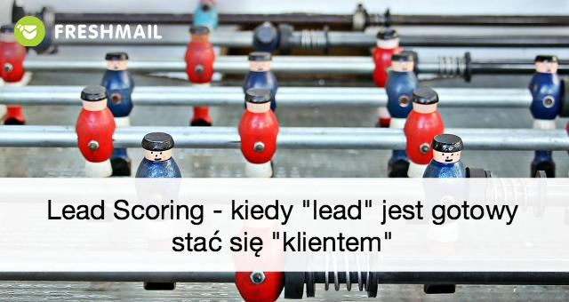 lead-scoring-kiedy-lead-jest-gotowy-stac-sie-klientem