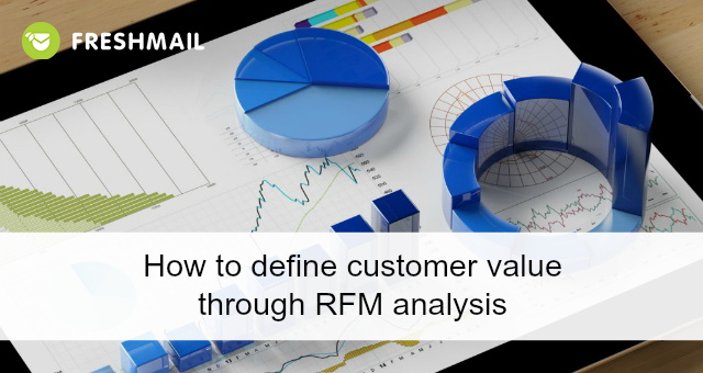 How to define customer value through RFM analysis